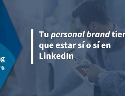 Tu personal brand tiene que estar sí o sí en LinkedIn