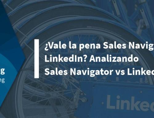 ¿Vale la pena Sales Navigator de LinkedIn? Analizando Sales Navigator vs LinkedIn.com