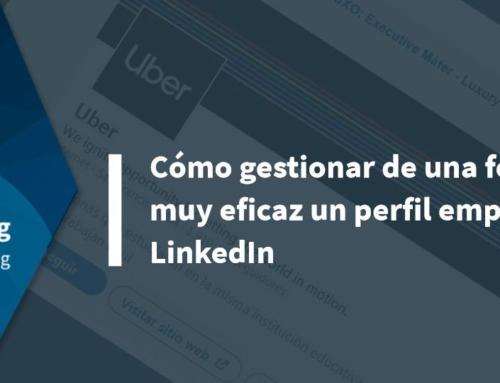 Cómo gestionar de una forma muy eficaz un perfil empresa LinkedIn
