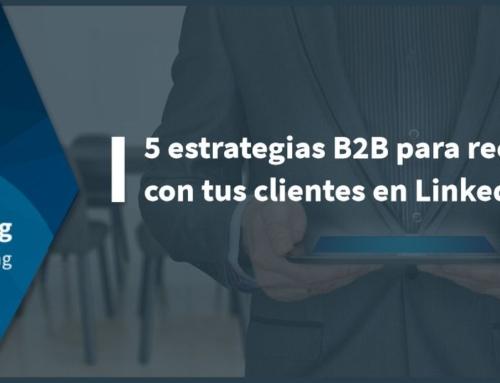 5 estrategias B2B para reconectar con tus clientes en LinkedIn