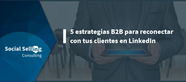 como reconectar clientes en LinkedIn